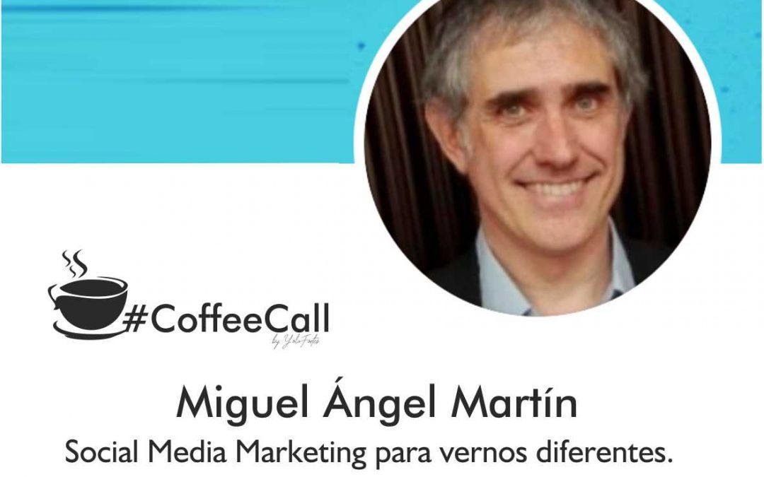 Café con Miguel Ángel Martín. Social Media Marketing para vernos diferentes.