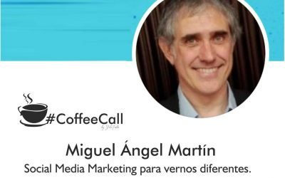 Café con Miguel Ángel Martín. Social Media Marketing para vernos diferentes.